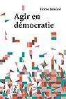 Agir en démocratie par Balazard