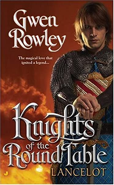 Knights Of The Round Table Lancelot Rowley Gwen 9780515141993 Amazon Com Books