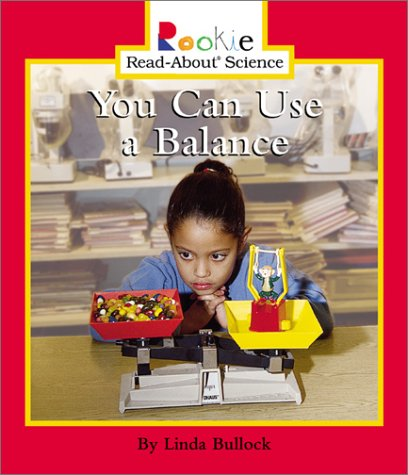 Read Online You Can Use a Balance (Rookie Read-About Science) ebook