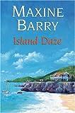 Island Daze, Maxine Barry, 0709085060