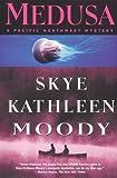 Medusa, Skye Kathleen Moody, 0312266782