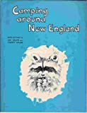 Camping Around New England, Jim Crain and Terry Milne, 0394707990