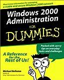 Windows 2000 Administration for Dummies, Michael Bellomo, 076450682X