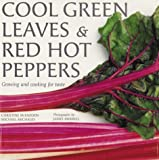 Cool Green Leaves and Red Hot Peppers, Christine McFadden and Michael Michaud, 1580621619