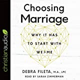 #8: Choosing Marriage: Why It Has to Start with We>Me