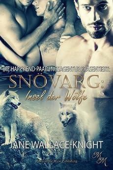 Snövarg: Insel der Wölfe (Die Happy End-Paarungsagentur präsentiert) (German Edition) by [Wallace-Knight, Jane]