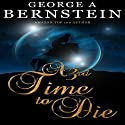 A 3rd Time to Die Audiobook by George A. Bernstein Narrated by Denise Kahn