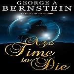 A 3rd Time to Die | George A. Bernstein