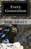 Every Generation, Jim Short, 1453857729