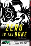 Zero to the Bone: A Nina Zero Novel (Nina Zero Novels)