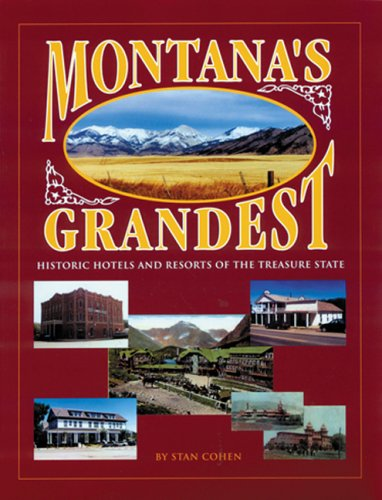 Download Montana's Grandest: Historic Hotels and Resorts of the Treasure State ebook