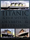 Titanic and Her Sisters Olympic and Britannic, Tom McCluskie and Michael Sharpe, 1571451757