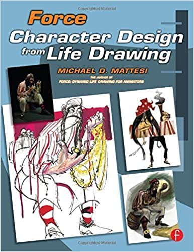 Force: Character Design from Life Drawing (Force Drawing Series) by Mike Mattesi (2008-05-10)