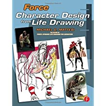 Force: Character Design from Life Drawing (Force Drawing Series) by Mattesi, Mike (2008) Paperback