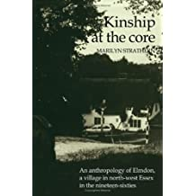 Kinship at the Core: An Anthropology of Elmdon, a Village in North-west Essex in the Nineteen-Sixties