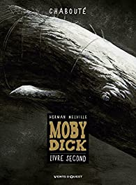 Moby Dick - Livre second (BD) par  Christophe Chabouté