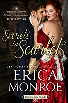 Secrets in Scarlet (The Rookery Rogues Book 2) by [Monroe, Erica]