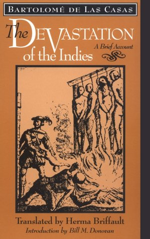 The Devastation of the Indies: A Brief Account [Bartolome de de Las Casas] (Tapa Blanda)