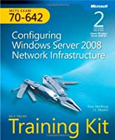 MCTS Self-Paced Training Kit (Exam 70-642): Configuring Windows Server 2008 Network Infrastructure, 2nd Edition Front Cover