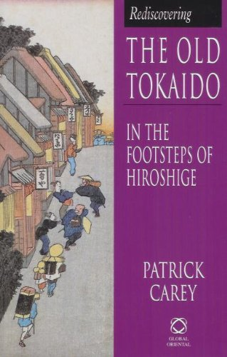 Download Rediscovering the Old Tokaido: In the Footsteps of Hiroshige ebook