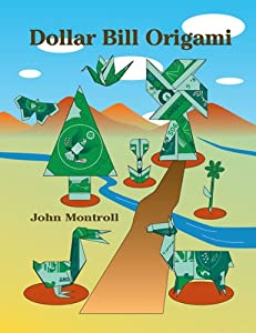 dollar bill origami john montroll new and used books