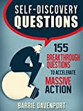 Self-Discovery Questions: 155 Breakthrough Questions to Accelerate Massive Action