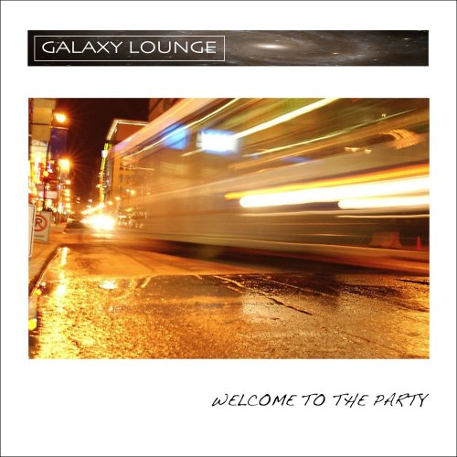 Welcome to the Party (Galaxy Lounge)
