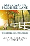 img - for Mary Ware's Promised Land: The Little Colonel Series book / textbook / text book
