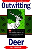 img - for Outwitting Deer: 101 Truly Ingenious Methods and Proven Techniques to Prevent Deer from Devouring Your Garden and Destroying Your Yard book / textbook / text book