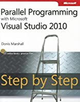 Parallel Programming with Microsoft Visual Studio 2010 Step by Step Front Cover