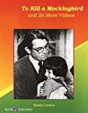 To Kill a Mockingbird and 24 More Videos, Randy Larson, 0825123046