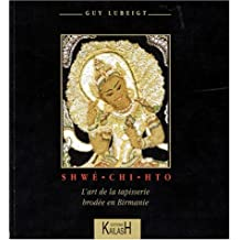 Shwé-Chi-Hto, l'Art de la Tapisserie Brodée en Birmanie