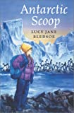 The Antarctic Scoop, Lucy Jane Bledsoe, 0823417921