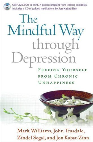 By Mark Williams, John Teasdale, Zindel Segal, Jon Kabat-Zinn: The Mindful Way through Depression: Freeing Yourself from Chronic Unhappiness