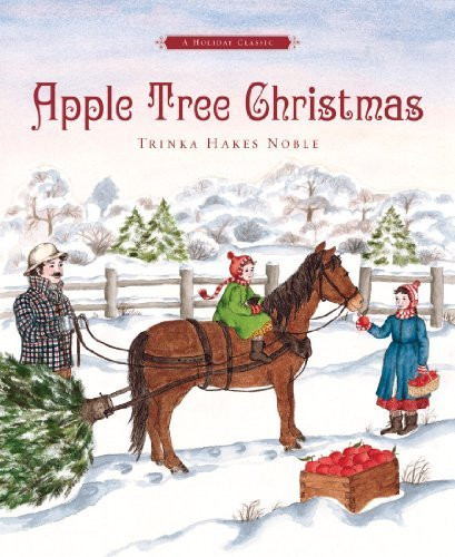 Apple Tree Christmas by Trinka Hakes Noble (2005) Hardcover