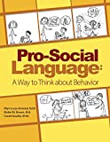 Pro-Social Language: A Way to Think about Behavior