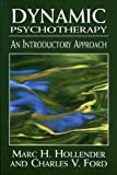 Dynamic Psychotherapy, Marc H. Hollender and Charles V. Ford, 0765702614