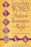 img - for Extraordinary Women of the Medieval and Renaissance World: A Biographical Dictionary book / textbook / text book