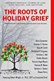 img - for The Roots of Holiday Grief book / textbook / text book