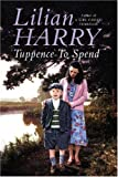 Tuppence to Spend, Lilian Harry, 075285125X