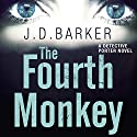 The Fourth Monkey Audiobook by J. D. Barker Narrated by Eduardo Ballerini, Graham Winton