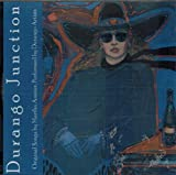 Durango Junction: Original Songs By Martha Amster, Performed By Durango Artists