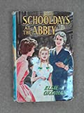 Front cover for the book Schooldays at the Abbey by Elsie Jeanette Oxenham