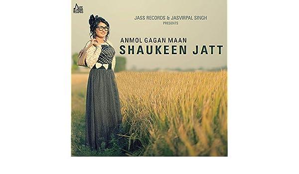 Shaukeen Jatt by Anmol Gagan Maan on Amazon Music - Amazon com