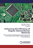 img - for Enhancing the Efficiency of Organic Semiconductor Materials: Effect of Electron Withdrawing Groups on Structural, Electro-Optical and Charge Transfer Properties of Furan Derivatives book / textbook / text book