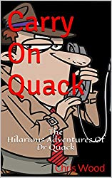 Carry On Quack: The Hilarious Adventures Of Dr Quack