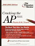 Cracking the AP Physics B and C, 2002-2003 Edition, Steve Leduc, 0375762272