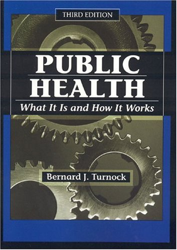 Public Health, Third Edition: What It Is and How It Works