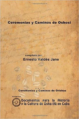 Ceremonias y Caminos de Oshosi, de Ernesto Valdés Jane