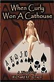 When Curly Won a Cathouse, Richard Jensen, 0595268005